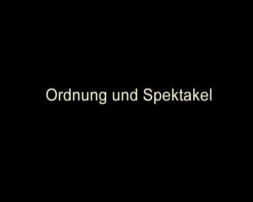 """Filmstill Titel """"Ordnung und Spektakel"""""""
